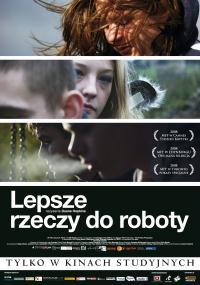 Lepsze rzeczy do roboty (2008) plakat
