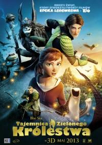 Tajemnica Zielonego Królestwa (2013) plakat