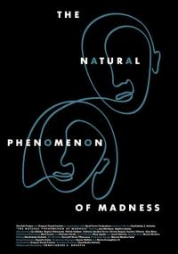 The Natural Phenomenon of Madness (2011) plakat