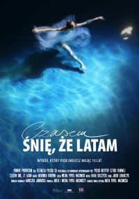 Czasem śnię, że latam (2013) plakat