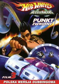 Hot Wheels Acceleracers: Breaking Point (Movie 3)