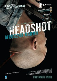 Headshot. Mroczna karma (2011) plakat