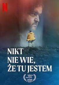 Nikt nie wie, że tu jestem (2020) plakat
