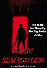 Basic Slaughter (2007) plakat