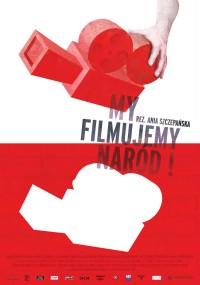 My filmujemy naród (2012) plakat