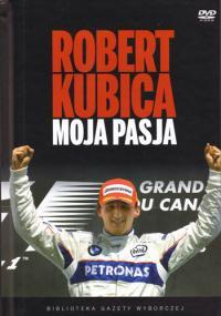 Robert Kubica - Moja Pasja (2008) plakat
