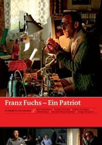 Franz Fuchs - Ein Patriot (2007) plakat