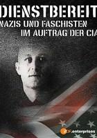 Dienstbereit - Nazis und Faschisten im Auftrag der CIA