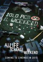 plakat - Solo per il weekend (2015)