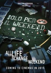 Solo per il weekend (2015) plakat