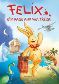 Felix - Ein Hase auf Weltreise (2005) plakat