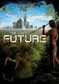 Zagubiona przyszłość (2010) plakat