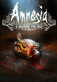 Amnesia: A Machine for Pigs (2013) plakat