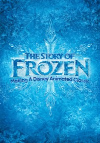 The Story of Frozen: Making a Disney Animated Classic (2014) plakat