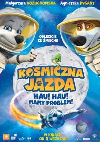 Kosmiczna jazda. Hau! Hau! Mamy problem! (2013) plakat