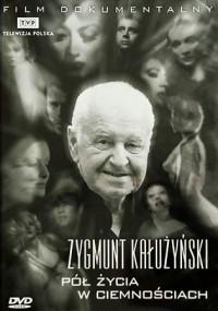 Zygmunt Kałużyński - Pół życia w ciemnościach