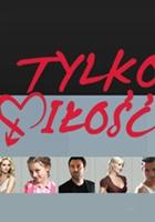 Tylko miłość (2007) plakat