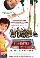 plakat - Piłkarzyki rozrabiają (2013)