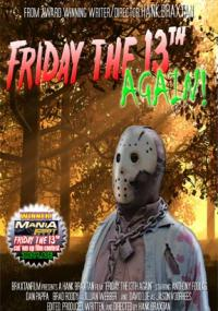 Friday the 13th AGAIN!