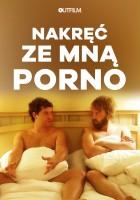 plakat - Nakręć ze mną porno (2009)