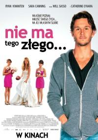 Nie ma tego złego... (2013) plakat