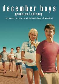 December Boys: Grudniowi chłopcy (2007) plakat