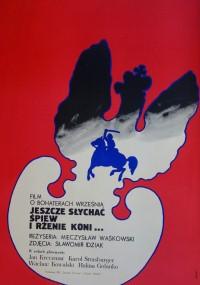 Jeszcze słychać śpiew. I rżenie koni... (1971) plakat