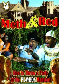 Meth & Red: How to Throw a Party at the Playboy Mansion!