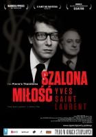 plakat - Szalona miłość - Yves Saint Laurent (2010)