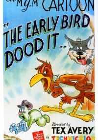 The Early Bird Dood It!