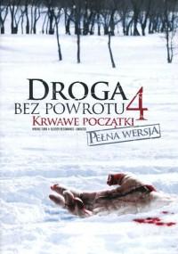 Droga bez powrotu 4: Krwawe początki (2011) plakat