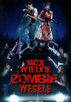 plakat - Moje wielkie zombie wesele (2013)