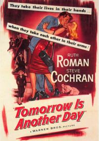 Tomorrow Is Another Day (1951) plakat