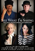 plakat - See What I'm Saying: The Deaf Entertainers Documentary (2008)