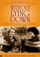 Without Lying Down: Frances Marion and the Power of Women in Hollywood (2000) plakat