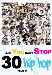 And You Don't Stop: 30 Years of Hip-Hop (2004) plakat