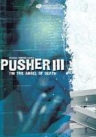 Pusher III - Jestem aniołem śmierci