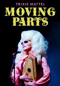 Trixie Mattel: Moving Parts (2019) plakat