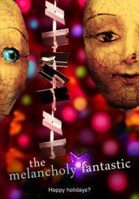 The Melancholy Fantastic