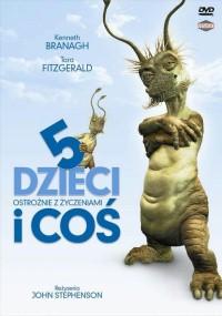 """Pięcioro dzieci i """"coś"""" (2004) plakat"""