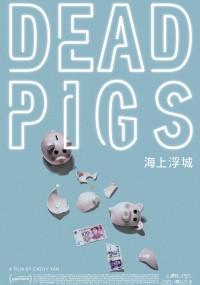Dead Pigs (2018) plakat