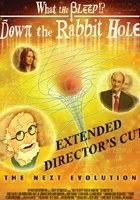 What the Bleep!?: Down the rabbit hole.