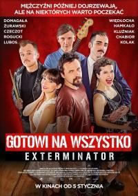 Gotowi na wszystko. Exterminator (2017) plakat