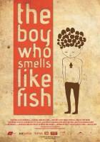 The Boy Who Smells Like Fish