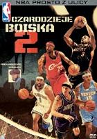 NBA prosto z ulicy: Czarodzieje Boiska cz. 2