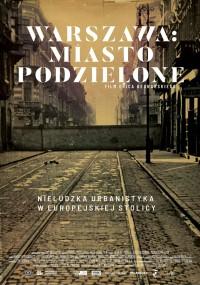 Warszawa: Miasto podzielone (2018) plakat