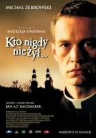 plakat - Kto nigdy nie żył... (2006)