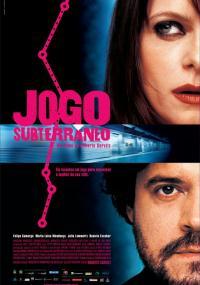 Jogo Subterrâneo (2005) plakat