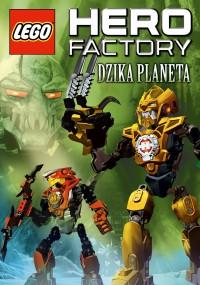 Lego Hero Factory: Dzika Planeta