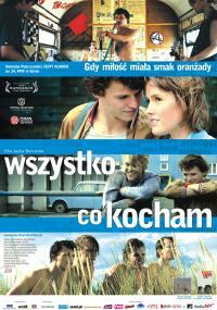 Wszystko, co kocham (2009) plakat
